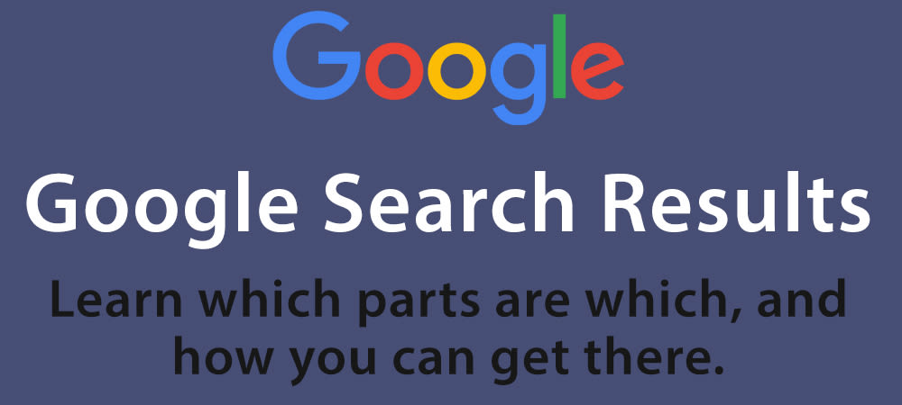 Learn More About The Google Search Result Sections