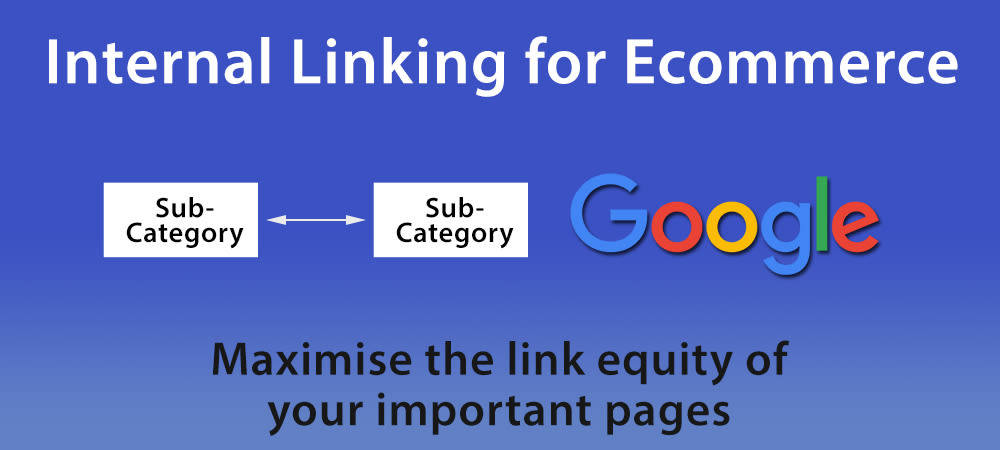 Internal Linking for Ecommerce Websites