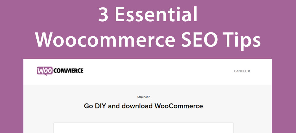 3 Essential Woocommerce SEO Tips For 2017/2018