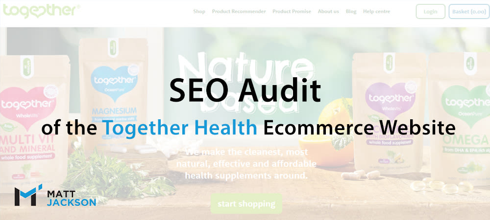 SEO Audit Of Together Health Supplements Site