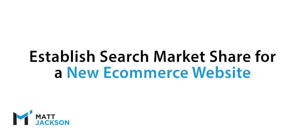 New ecommerce website seo market share
