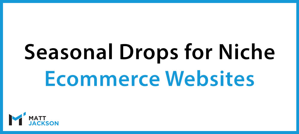 Seasonal Drops In Ecommerce Rankings